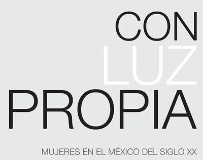 Con luz propia: mujeres en el México del siglo XX