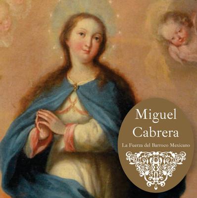 Miguel Cabrera, la fuerza del barroco mexicano