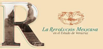 La Revolución Mexicana en el Estado de Veracruz