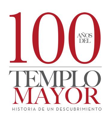 100 años del Templo Mayor. Historia de un descubrimiento