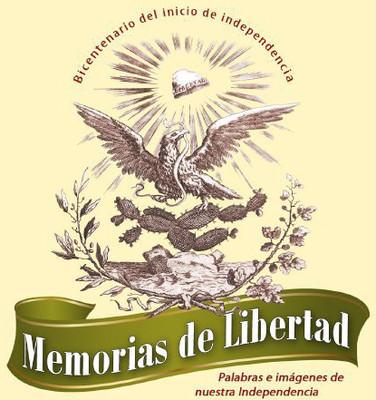 Memorias de libertad: imágenes y palabras de nuestra Independencia.