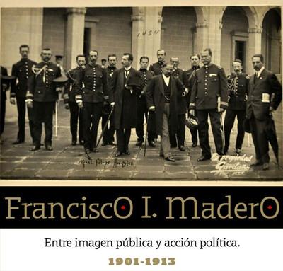 Francisco I. Madero, entre imagen pública y acción política, 1901-1913
