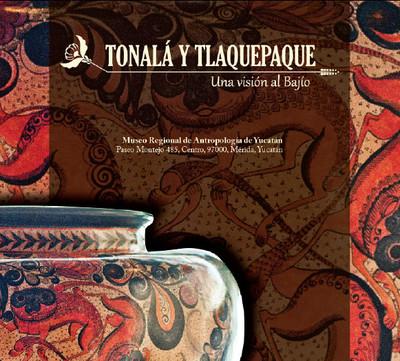 Tonalá y Tlaquepaque. Una visión del Bajío