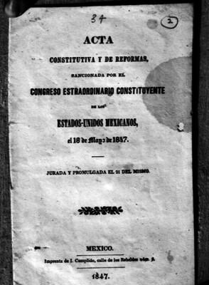 Acta constitutiva y de Reformas sancionada por el Consejo extraordinario Constituyentes de los Estados Unidos Mexicanos
