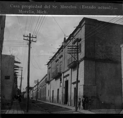 Casa propiedad del Sr. Morelos. (Estado actual) Morelia, Mich