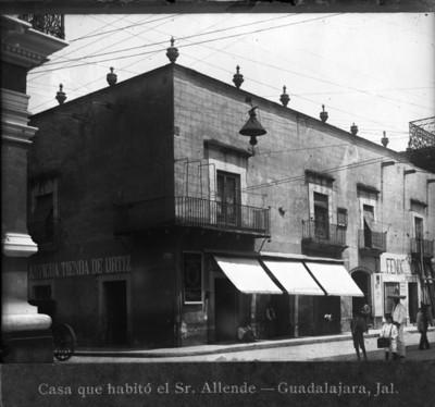 Casa que habitó el Sr. Allende. Guadalajara, Jal