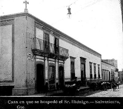 Casa en que se hospedó el Sr. Hidalgo. Salvatierra, Gto