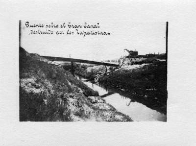 Puente sobre el Gran Canal destruido por los Zapatistas