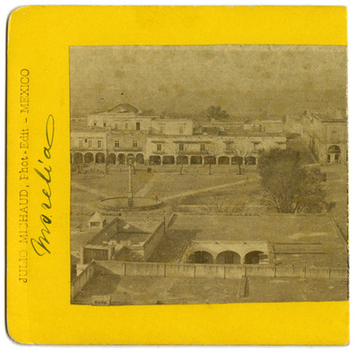 """Vista de la Plaza de los Mártires, """"Morelia"""", estereoscópica"""