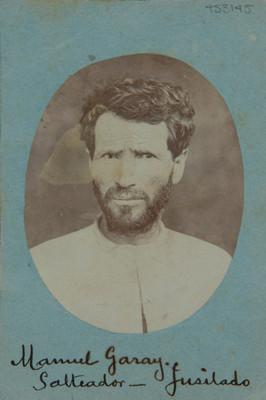 Manuel Garay. Salteador, fusilado, retrato