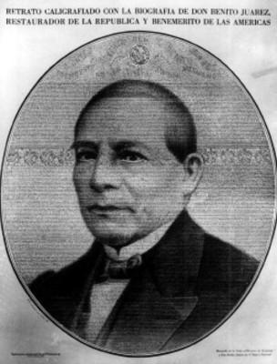 Retrato caligrafiado con la biografía de Benito Juárez, restaurador de la República y Benemérito de las Américas