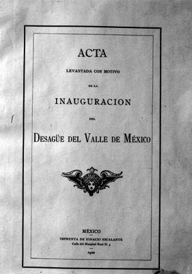 Portada del acta levantada con motivo de la inauguración del Desagüe del Valle de México