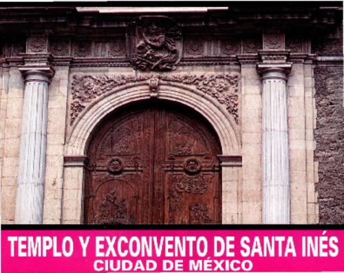 Templo y Exconvento de Santa Inés