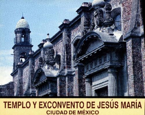 Templo y Exconvento de Jesús María