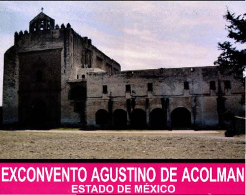 Ex convento Agustino de Acolman