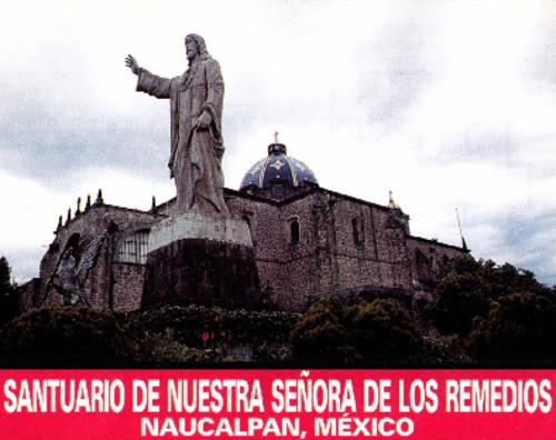 Santuario de Nuestra Señora de los Remedios Naucalpan