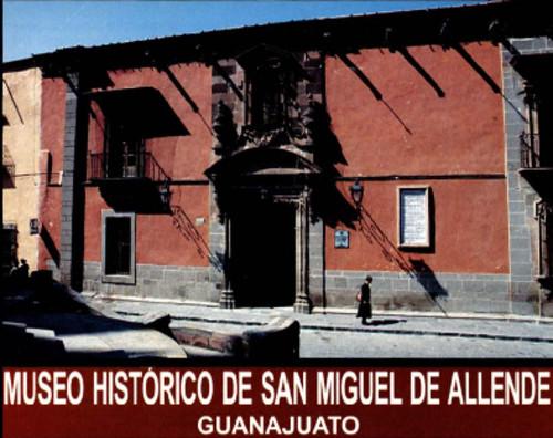Museo Histórico de San Miguel de Allende