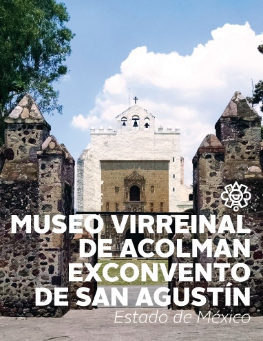 Museo Virreinal de Acolman ex Convento de San Agustín