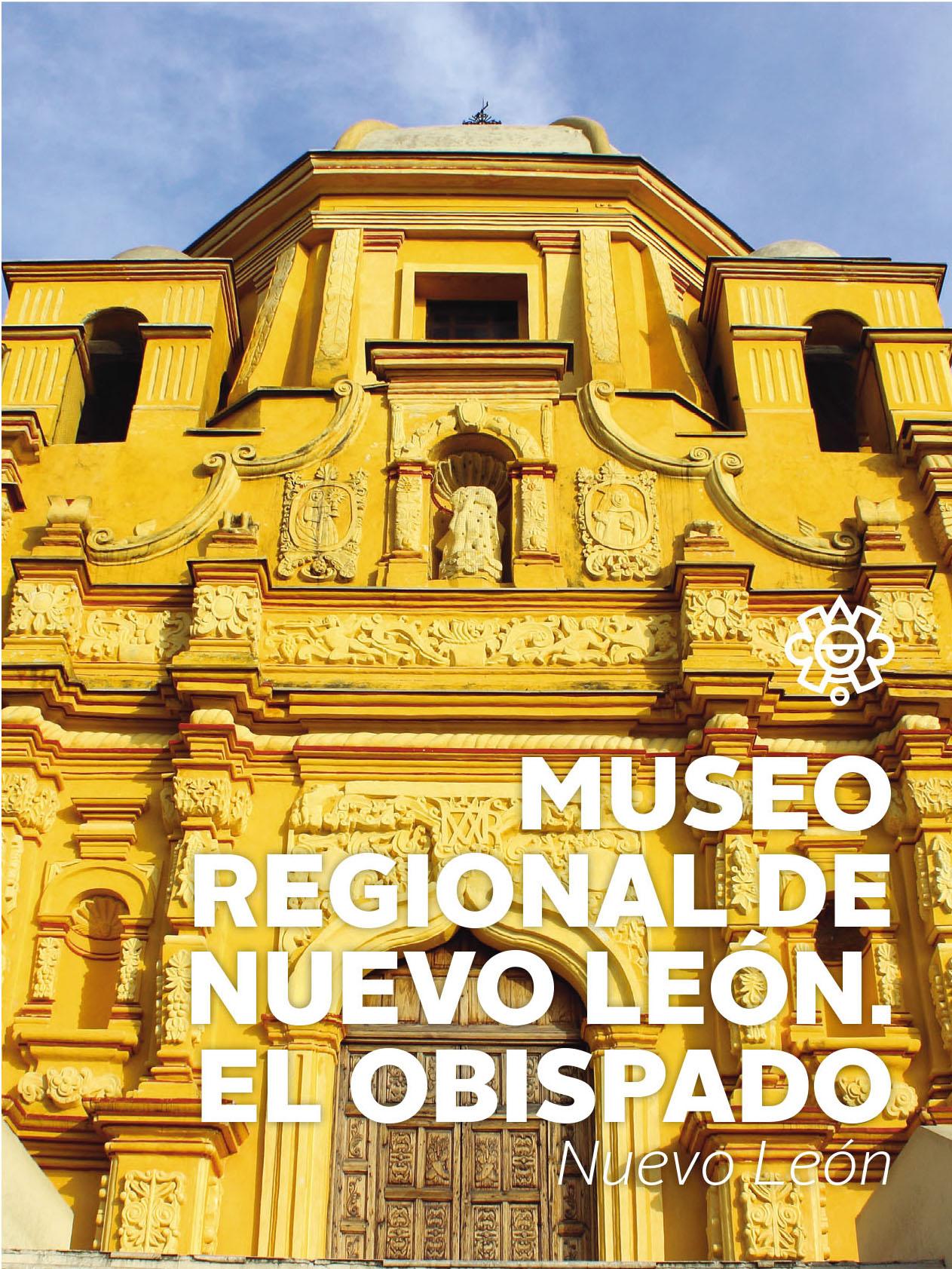 Museo Regional de Nuevo León. El Obispado