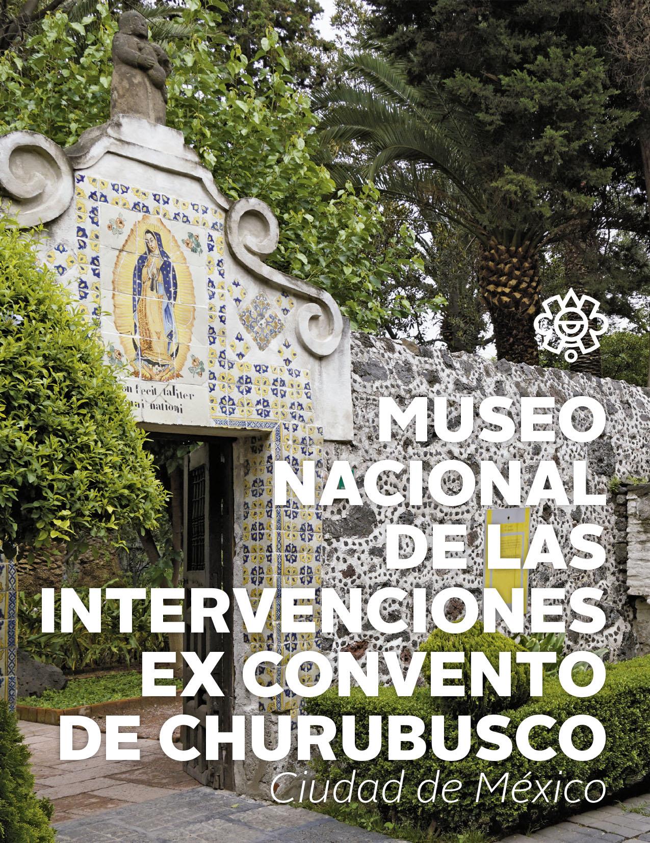 Museo Nacional de las Intervenciones ex Convento de Churubusco