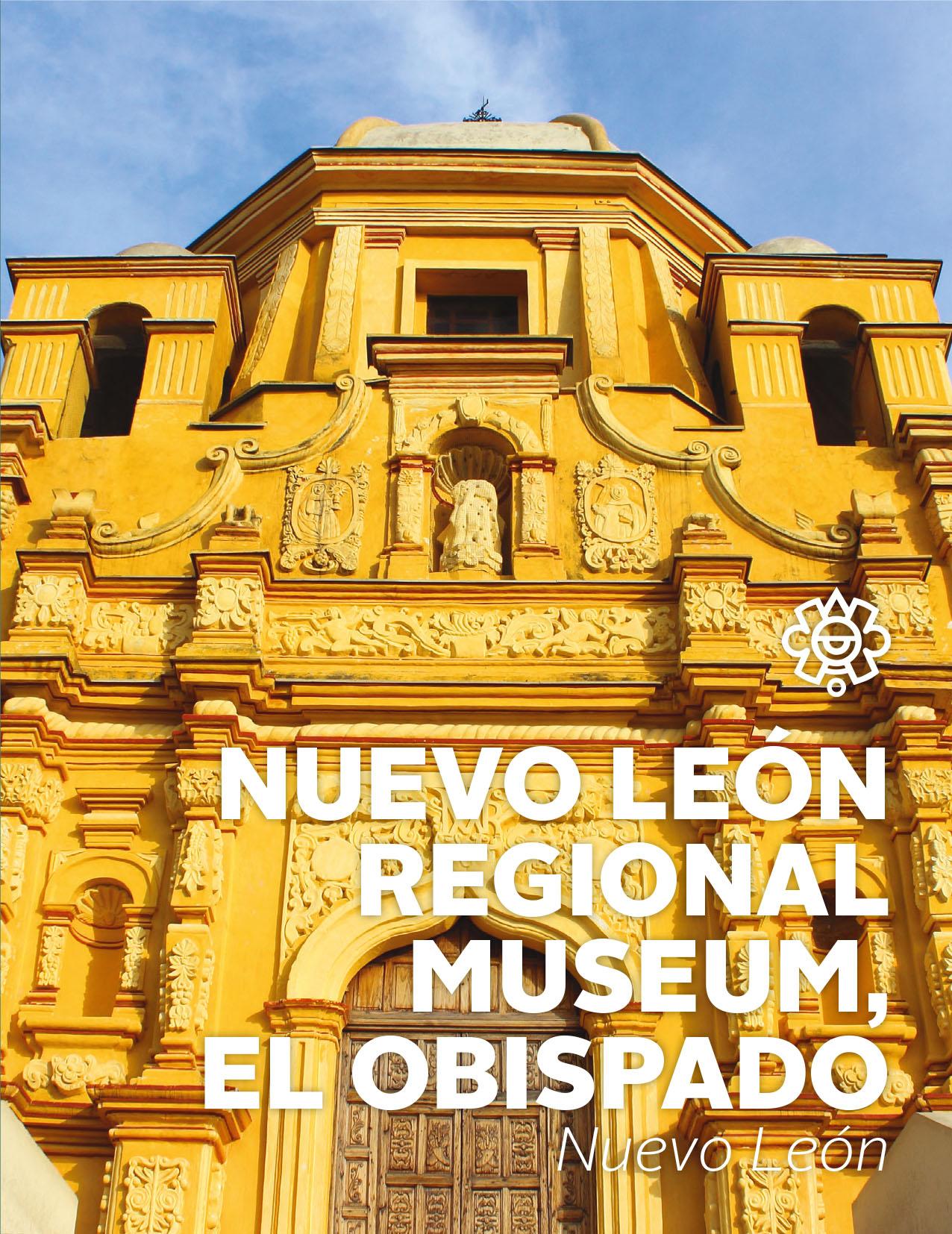 Nuevo León Regional Museum, El Obispado