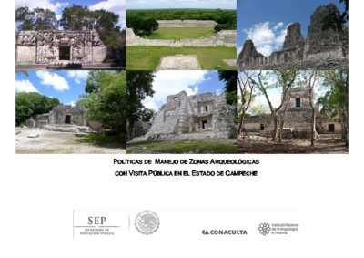 Políticas de Manejo de Zonas Arqueológicas con Visita Pública, Campeche
