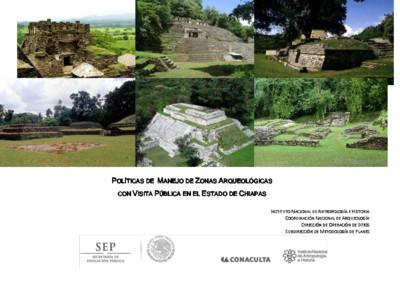 Políticas de Manejo de Zonas Arqueológicas con Visita Pública, Chiapas