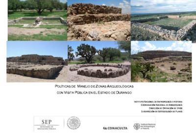 Políticas de Manejo de Zonas Arqueológicas con Visita Pública, Durango