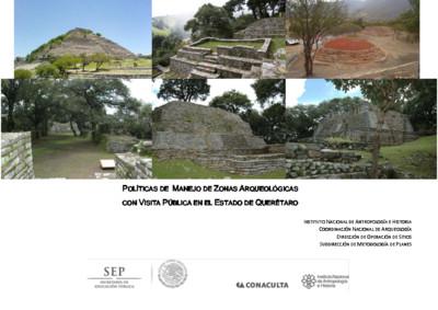 Políticas de Manejo de Zonas Arqueológicas con Visita Pública, Querétaro
