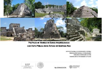 Políticas de Manejo de Zonas Arqueológicas con Visita Pública, Quintana Roo