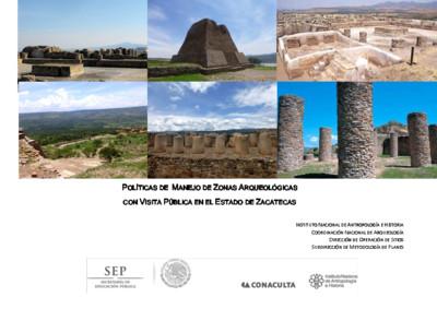 Políticas de Manejo de Zonas Arqueológicas con Visita Pública, Zacatecas