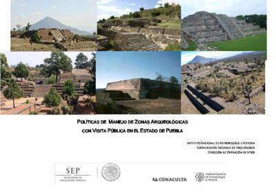 Políticas de Manejo de Zonas Arqueológicas con Visita Pública, Puebla