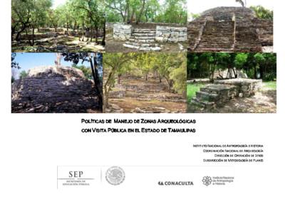 Políticas de Manejo de Zonas Arqueológicas con Visita Pública, Tamaulipas