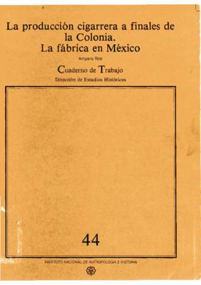 La producción cigarrera a finales de la Colonia. La fábrica en México