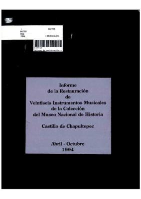 Informe de restauración de veintiseis instrumentos musicales de la colección del Museo Nacional de Historia, Castillo de Chapultepec