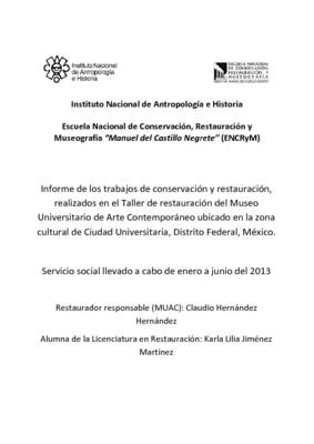 Museo Universitario de Arte Contemporáneo: Informe de los trabajos de conservación y restauración realizados en el servicio social llevado a cabo de enero a junio del 2013