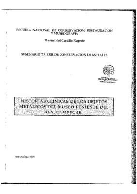 Historias clínicas de los objetos metálicos del Museo Teniente del Rey, Campeche, efectuados durante las prácticas de campo del seminario taller de metales
