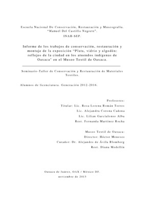 """Informe de lostrabajos de conservación, restauración y montaje de la exposición """"Plata, vidrio y algodón: reflejos de la ciudad en los atuendos indígenas de Oaxaca"""" en el Museo Textil de Oaxaca"""
