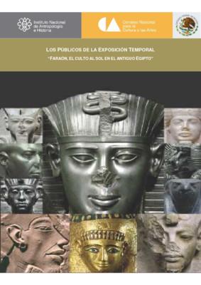 """Los públicos de la exposición temporal """"Faraón, el culto al sol en el antiguo Egipto"""""""