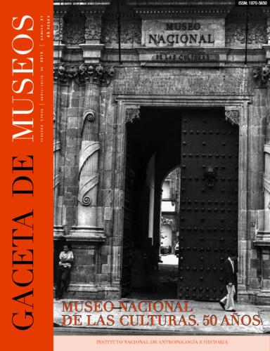 Gaceta de Museos -  Num. 61 (2015) Museo Nacional de las Culturas. 50 Años