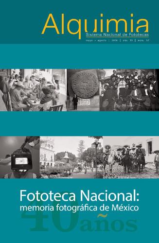 Alquimia Num. 57 (2016) Fototeca Nacional: memoria fotográfica de México. 40 años.