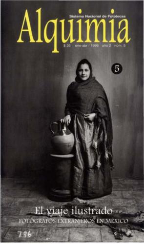Alquimia Num. 5 (1999) El viaje ilustrado. Fotógrafos extranjeros en México