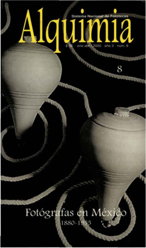 Alquimia Num. 8 (2000) Fotografía en México 1880-1955