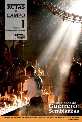 Rutas de Campo -  Num. 1 (2014) Estudiosos de Guerrero: Semblanzas