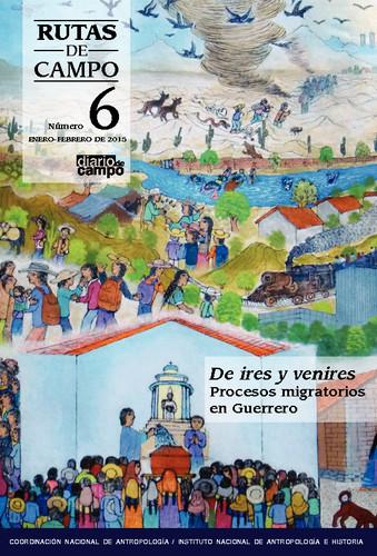 Rutas de Campo - Num. 6 (2015) De ires y venires. Procesos migratorios en Guerrero