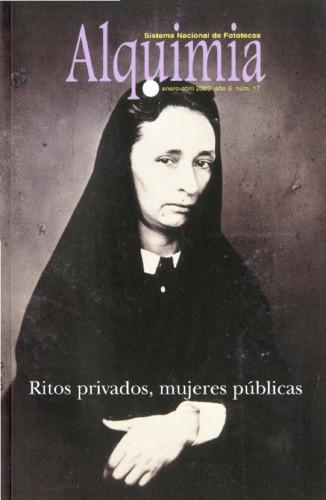 Alquimia Num. 17 (2003) Ritos privados, mujeres públicas