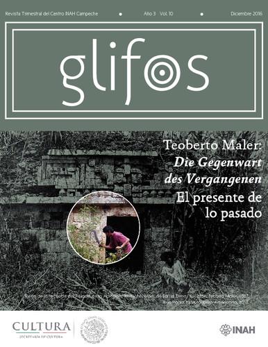 Glifos Num. 10 (2016) Teoberto Maler: Die Gegenwart des Vergangenen El presente de lo pasado