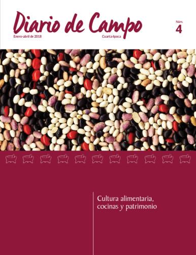 Diario de Campo - Num. 4 (2018) Cultura alimentaria, cocinas y patrimonio (Cuarta época)