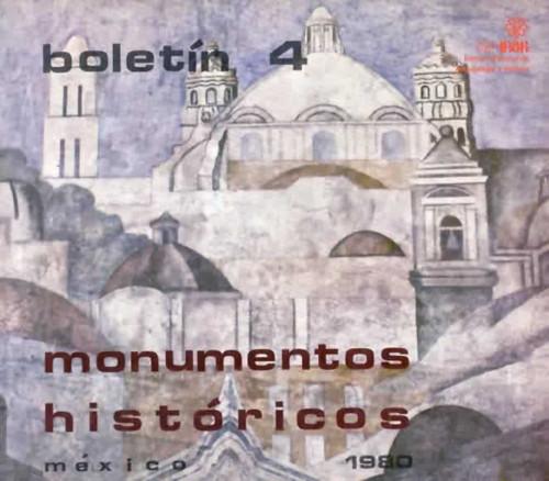 Boletín de Monumentos Históricos Núm. 4 (1980) (Primera Época)