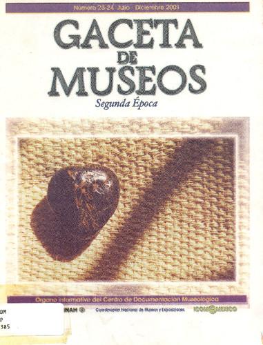 Gaceta de Museos Num. 23-24 (2001)